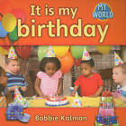 It is My Birthday by Bobbie Kalman (Paperback, 2010)