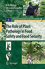 The Role of Plant Pathology in Food Safety and Food Security by Springer-Verlag New York Inc. (Hardback, 2009)