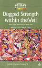 Dogged Strength within the Veil by Josiah Young (Paperback, 2003)