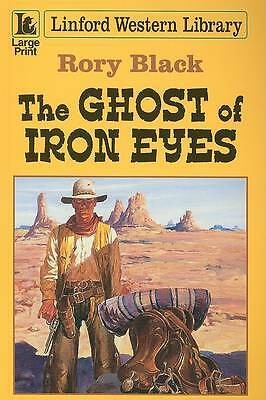 The Ghost of Iron Eyes (Linford Western Library) by Black, Rory, Acceptable Book