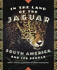 In the Land of the Jaguar: South America and Its People by Gena Kinton Gorrell (Hardback, 2011)