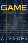 Game - Faint Signals by Alice N. York (Paperback, 2011)