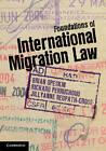 Foundations of International Migration Law by Cambridge University Press (Hardback, 2012)