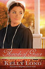 Threads of Grace by Kelly Long (Paperback, 2013)