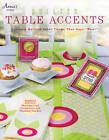 Quilted Table Accents: Create a Table Theme That Says  Wow! by Carolyn Vagts (Paperback, 2013)