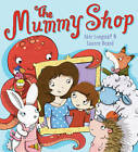 The Mummy Shop by Abie Longstaff (Paperback, 2013)
