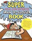 Super High-concentrated Brain De-clogger Book by Joe Rhatigan (Paperback, 2011)