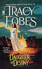 Daughter of Destiny by Tracy Fobes (Paperback, 2011)