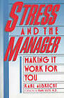 Stress and the Manager by Karl Albrecht (Paperback, 1986)