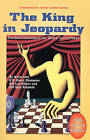 The King in Jeopardy: The Best Techniques for Attack and Defense by Sam Palatnik, Lev Alburt (Paperback, 1998)