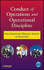 Conduct of Operations and Operational Discipline: For Improving Process Safety in Industry by Center for Chemical Process Safety (CCPS) (Hardback, 2011)