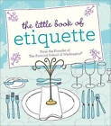 The Little Book of Etiquette by Dorothea Johnson (Hardback, 2010)