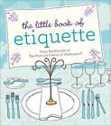 The Little Book of Etiquette by Dorothea Johnson (Hardback, 2010)