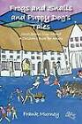 Frogs and Snails and Puppy Dog's Tales: Short Stories from Ireland A Children's Book for Adults by Frank Murney (Paperback, 2011)