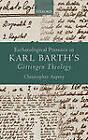 Eschatological Presence in Karl Barth's Gottingen Theology by Mr. Christopher Asprey (Hardback, 2010)