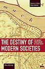 The Destiny of Modern Societies: The Calvinist Predestination of a New Society by Milan Zafirovski (Paperback, 2011)