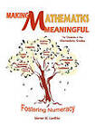 Making Mathematics Meaningful-For Students in the Intermediate Grades: Fostering Numeracy by Werner W. Liedtke (Paperback, 2010)