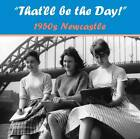 That'll be the Day 1950s! Newcastle by Newcastle Libraries & Information Service (Paperback, 2012)