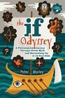The If Odyssey: A Philosophical Journey Through Greek Myth and Storytelling for 8 - 16-Year-Olds by Peter Worley (Paperback, 2012)