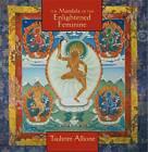 The Mandala of the Enlightened Feminine: Awaken the Wisdom of the Five Dakinis by Tsultrim Allione (CD-Audio, 2004)