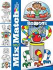 Mix and Match Robots by Peter Donahue (Paperback, 2012)
