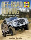 Off-road Driving Manual: Step-by-step Instruction for All Terrains by Vince Cobley, Dave Phillips (Hardback, 2013)
