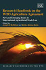 Research Handbook on the WTO Agriculture Agreement: New and Emerging Issues in International Agricultural Trade Law by Edward Elgar Publishing Ltd (Hardback, 2012)