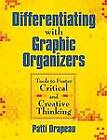 Differentiating with Graphic Organizers: Tools to Foster Critical and Creative Thinking by Patti Drapeau (Paperback, 2008)
