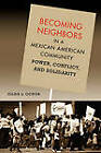 Becoming Neighbors in a Mexican American Community: Power, Conflict, and Solidarity by Gilda L. Ochoa (Paperback, 2004)