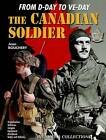 The Canadian Soldier in North-West Europe, 1944-1945: From D-Day to VE-Day by Jean Bouchery (Hardback, 2007)