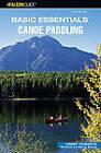Basic Essentials Canoe Paddling by Harry Roberts, Russ Schneider, Dennis Stuhaug (Paperback, 2006)