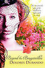 Beyond the Bougainvillea by Dolores Durando (Paperback / softback, 2011)