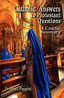 Catholic Answers to Protestant Questions: A Concise Summary by Father John J Pasquini (Paperback / softback, 2010)