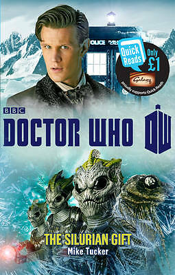 """AS NEW"" Doctor Who: The Silurian Gift (Quick Reads 2013), Tucker, Mike, Book"