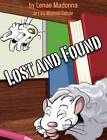 Lost and Found: A Book about Diversity by Lenae Madonna (Hardback, 2012)