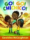 Go! Go! Chichico! by Geraldine McCaughrean (Paperback, 2013)