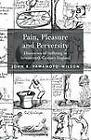 Pain, Pleasure and Perversity: Discourses of Suffering in Seventeenth Century England by John R. Yamamoto-Wilson (Hardback, 2013)