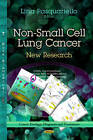 Non-Small Cell Lung Cancer: New Research by Nova Science Publishers Inc (Hardback, 2013)