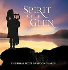 Royal Scots Dragoon Guards - Spirit of the Glen (2007)