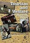 Tourism and Welfare: Ethics, Responsibility and Sustainable Well-being by F. Brown, D. Hall (Hardback, 2006)