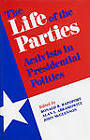 The Life of the Parties: Activists in Presidential Politics by Alan Abramowitz, Ronald B. Rapoport, John McGlennon, Alan I. Abramowitz, Ronald Rapoport (Hardback, 1986)
