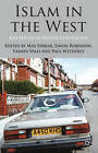 Islam in the West: Key Issues in Multiculturalism by Palgrave Macmillan (Hardback, 2012)