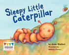 Sleepy Little Caterpillar by Anne Giulieri (Paperback, 2012)
