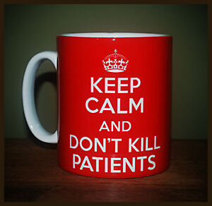 NEW-KEEP-CALM-AND-DON-039-T-KILL-PATIENTS-CARRY-ON-GIFT-MUG-CUP-DOCTOR-NURSE-FUNNY