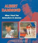 Albert Hammond - When I Need You/Somewhere In America [Remastered] (2009)
