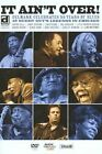 It Ain't Over - 55 Years Of Blues (DVD, 2009)