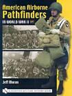 American Airborne Pathfinders in World War II by Jeff Moran (Hardback, 2004)