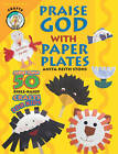 Praise God with a Paper Plate by a R Stohs (Paperback)