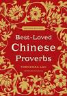 Best-Loved Chinese Proverbs by Theodora Lau, Kenneth Lau, Laura Lau (Paperback, 2009)