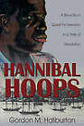 Hannibal Hoops by Gordon Haliburton (Paperback / softback, 2010)